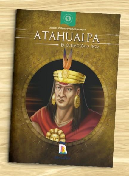 Atahualpa. El último Zapa Inca